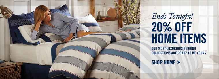 Ends Tonight! 20% Off Home Items. Our most luxurious bedding collections are ready to be yours.