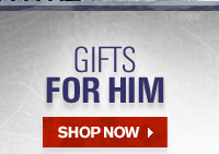 GIFTS FOR HIM - SHOP NOW