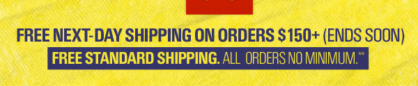 FREE NEXT-DAY SHIPPING ON ORDERS $150+ (ENDS SOON)
