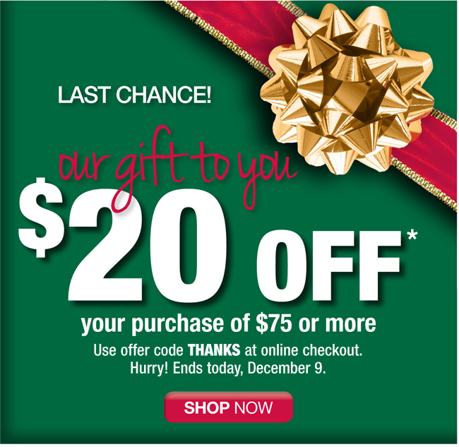 Last Chance: $20 off $75+