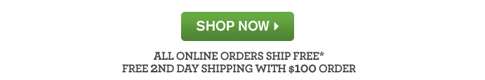SHOP NOW ALL ONLINE ORDER SHIP FREE AND FREE 2ND DAY SHIPPING WITH 100 DOLLARS ORDER