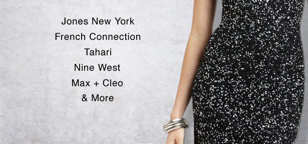 Jones New York, French Connection, Tahari, Nine West, Max + Celo & More