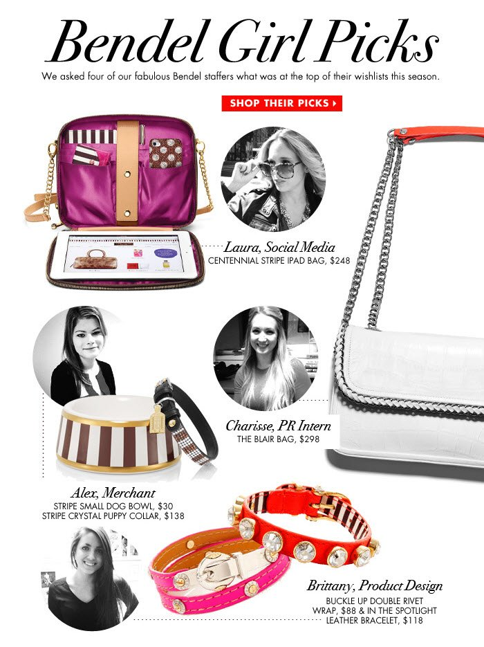 Bendel Girl Picks