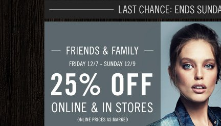 Friends & Family Event: Last Chance For 25% Off