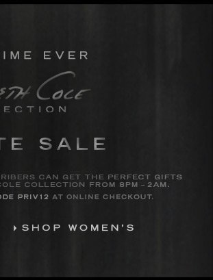 FROM 8PM TO 2AM. TO REDEEM ENTER PROMO CODE PRIV12 AT ONLINE CHECKOUT. / Shop Women's