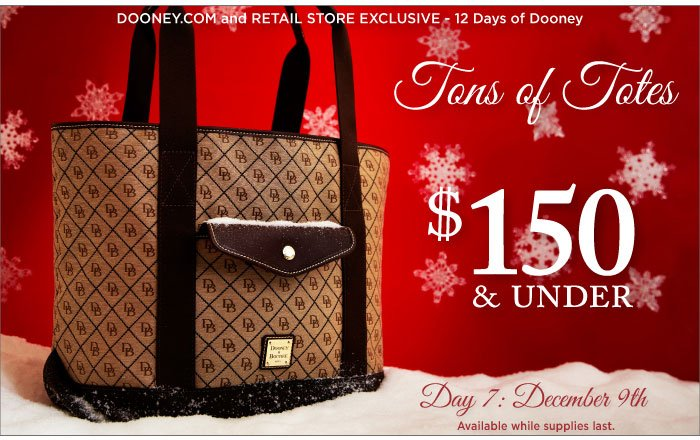 12 Days of Dooney - Day 7, Dec. 9th. Tons of Totes $150 and under