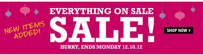 EVERYTHING ON SALE! ENDS MONDAY  12.10.12