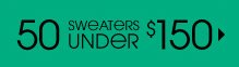 50 SWEATERS UNDER $150