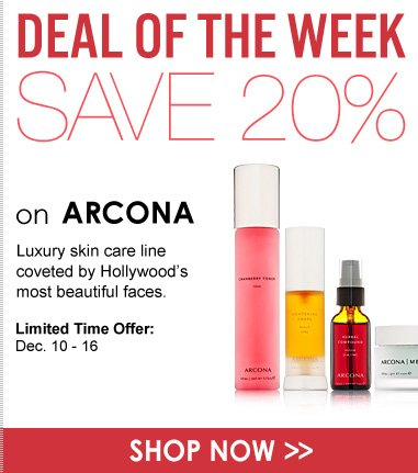 Deal of the Week: Save 20% on ARCONA Limited-Time Offer: December 3 to 9 Shop Now>>