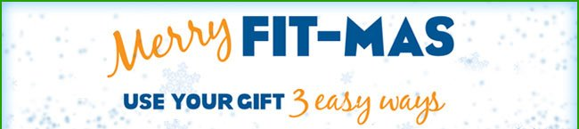 Merry Fitmas! Use your Gift 3 Easy Ways...