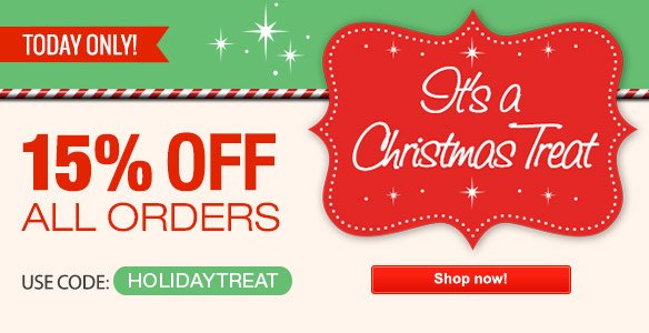 Today Only! Its a Christmas Treat. 15% Off All Orders. Use Code: HOLIDAYTREAT. Shop Now!