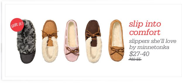 slip into comfort - slippers she'll love by minnetonka