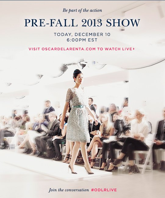 Be part of the action pre-fall 2013 show today, December 10, 6:00PM EST visit OscardelaRenta.com to watch live> Join the conversation  #odlrlive