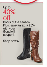 Up to 40% off Boots of the season. Plus, save an extra 25% with your Goodwill coupon! Shop now