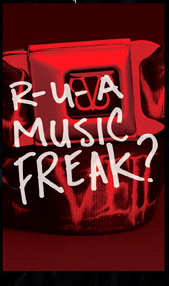 R-U-A MUSIC FREAK?