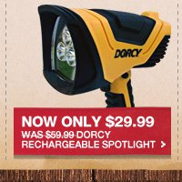 NOW ONLY $29.99 WAS $59.99 DORCY RECHAREABLE SPOTLIGHT