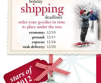 holiday shipping deadlines - order your goodies in time to place under the tree...