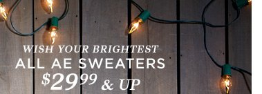 Wish Your Brightest | All AE Sweaters $29.99 & Up