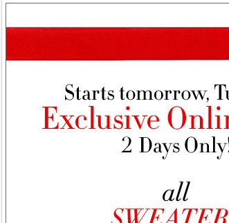 ALL Sweaters, Jeans, Accessories and Jewelry are Buy One Get One FREE! Starts Tuesday!