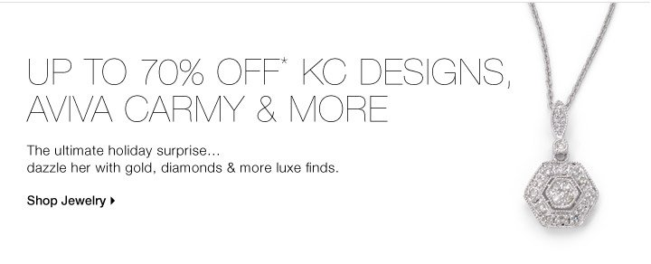UP TO 70% OFF* AVIVA CARMY, KC DESIGNS & MORE