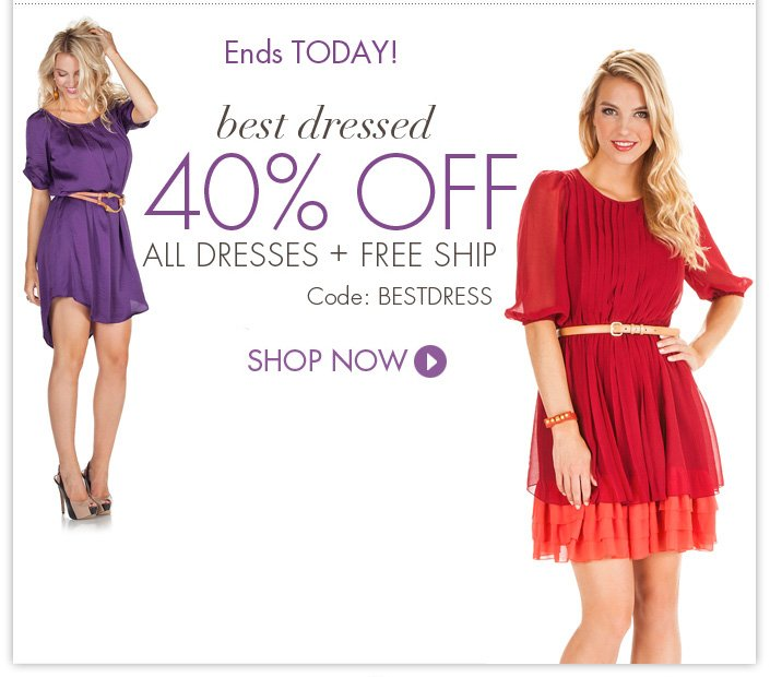 Final hours of our dress sale! Enjoy 40% OFF all dresses. Use code: BESTDRESS