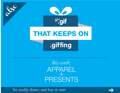 Also the .gif that keeps on .giffing.  This week: Apparel + Presents.  See weekly themes and how to enter.