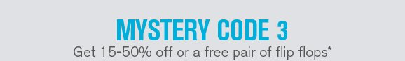 Mystery Code 3 - Get 15-50% off or a free pair of flip flops at Teva.com - Your mystery code: