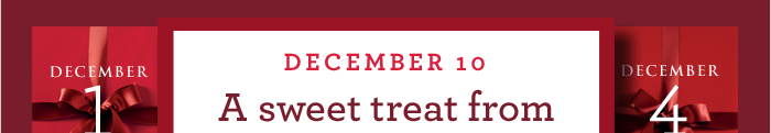 DECEMBER 10 | A sweet treat from