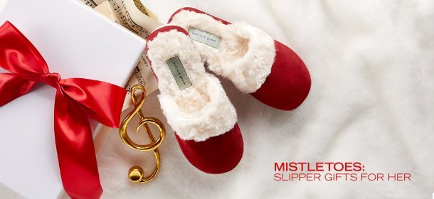 MISTLETOES: SLIPPER GIFTS FOR HER, Event Ends December 13, 9:00 AM PT >