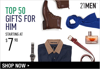 21MEN: Top 50 Gifts for Him - Shop Now