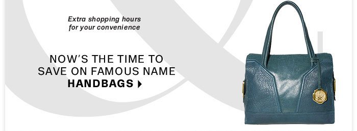 Now's the time to save famous name handbags