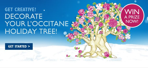 GET CREATIVE!  DECORATE YOUR L'OCCITANE HOLIDAY TREE!  GET STARTED >