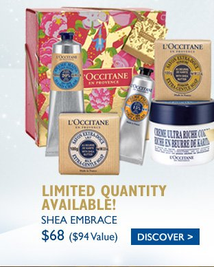 SHEA EMBRACE $68 ($101 Value)