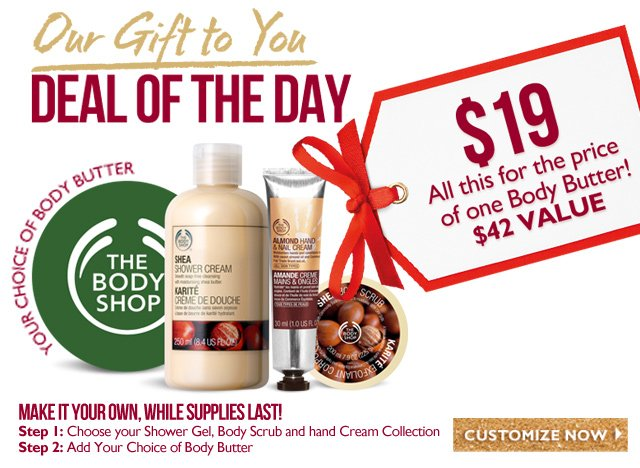 Give the Perfect Gift  --  CUSTOMIZABLE BODY CARE ESSENTIALS YOURS FOR ONLY $19 -- A $42 VALUE -- EVERYTHING FOR THE PRICE OF ONE BODY BUTTER! -- YOUR CHOICE OF BODY BUTTER