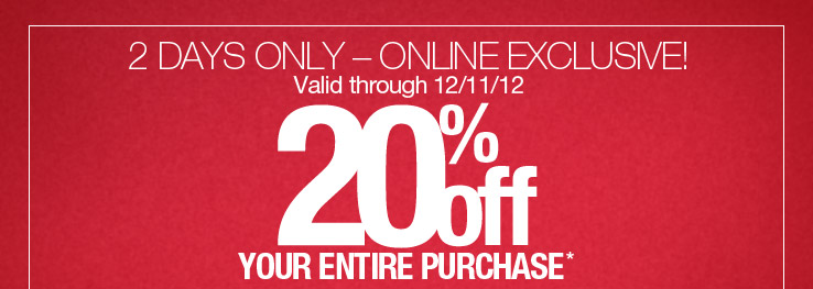 20% Off Your ENTIRE ONLINE Purchase!
