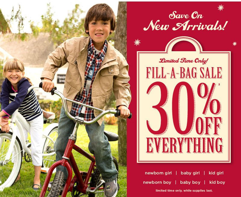 Save On New Arrivals! Limited Time Only! Fill-A-Bag Sale: 30% Off Everything(2). While Supplies Last.