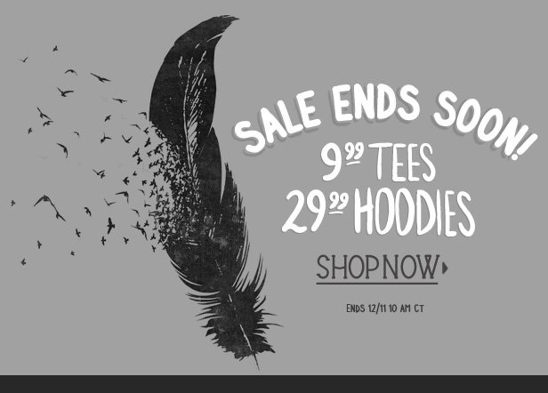 Sale ends soon. $9.99 Tees and $29.99 Hoodies. Ends 12/11 10AM CT. Shop now.