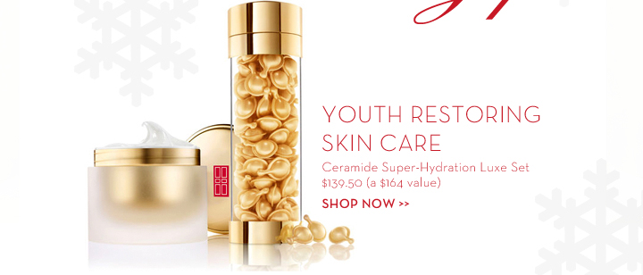 YOUTH RESTORING SKIN CARE. Ceramide Super-Hydration Luxe Set. $139.50 (a $164 value). SHOP NOW.