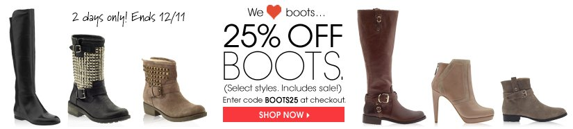 2 days only! Ends 12/11 25% OFF BOOTS. Enter code BOOTS25 at checkout. SHOP NOW