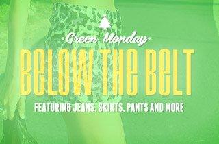 Green Monday: Below the Belt