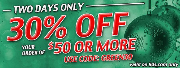 Two days only! 30% Off your order of $50 or more.