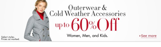 Brave the cold with up to 60% off outerwear and cold weather accessories for women, men, kids, and baby--including pea coats, parkas, scarves, and more. Select styles. Prices as marked.
