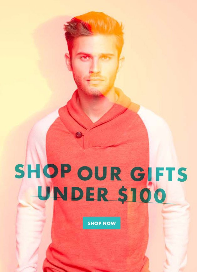 -, SHOP OUR GIFTS UNDER $100