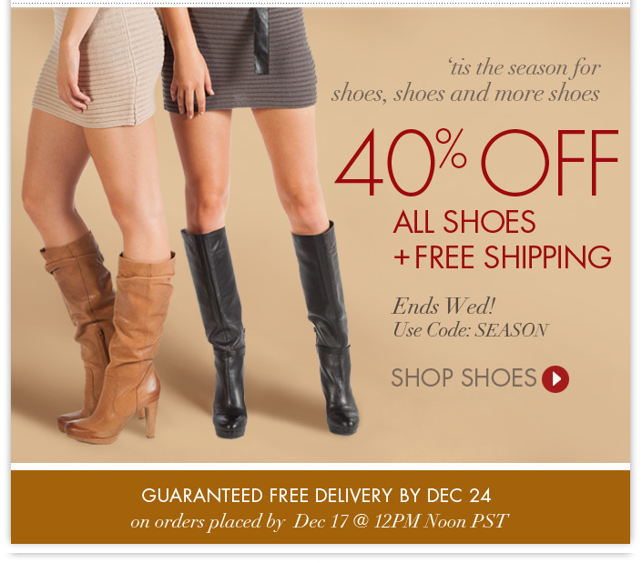 Just in time for holiday shopping! 40% OFF Shoes Ends Tomorrow! Use code: SEASON.
