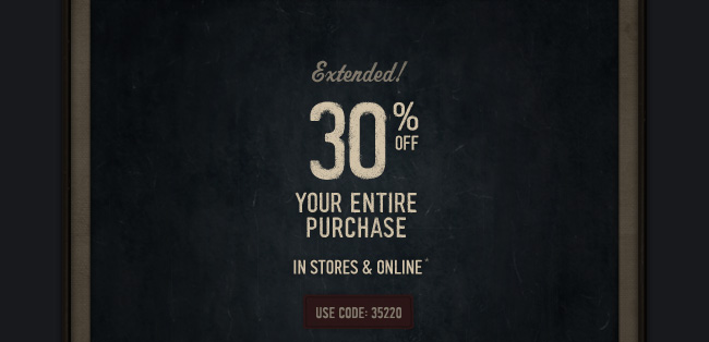 EXTENDED! 30% OFF YOUR ENTIRE PURCHASE