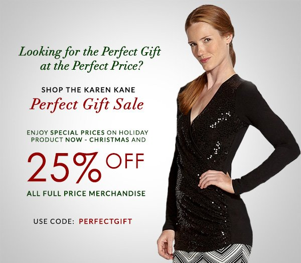 25% Off Full Price Styles with code PERFECTGIFT