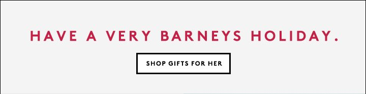 Gifts galore! Shop the Barneys New York holiday gift guide.
