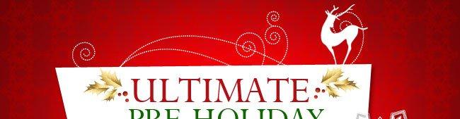 ULTIMATE Pre-Holiday Savings