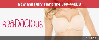 Bra-dacious! New and Fully Flattering 36C - 44DDD. Shop.