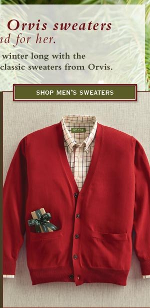 Keep them warm all winter long with the perfect holiday gift – cozy, classic sweaters from Orvis.    shop men's sweaters